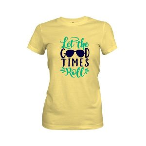Let The Good Times Roll T Shirt Banana Cream