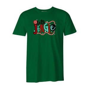 Lets Jingle T Shirt Kelly