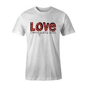 Love Conquers All T Shirt