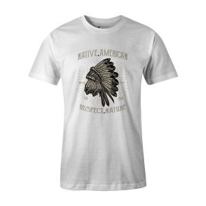Native American Respect Nature T Shirt White