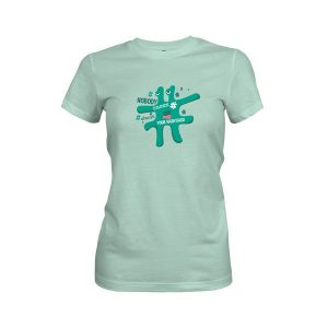 Nobody Cares About Your Hashtag T Shirt Mint