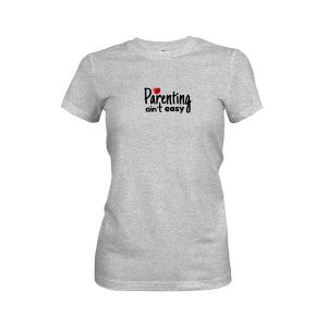 Parenting Aint Easy T Shirt Heather Grey
