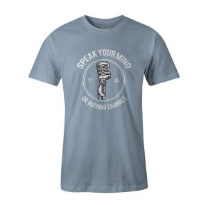 Speak Your Mind T Shirt Baby Blue