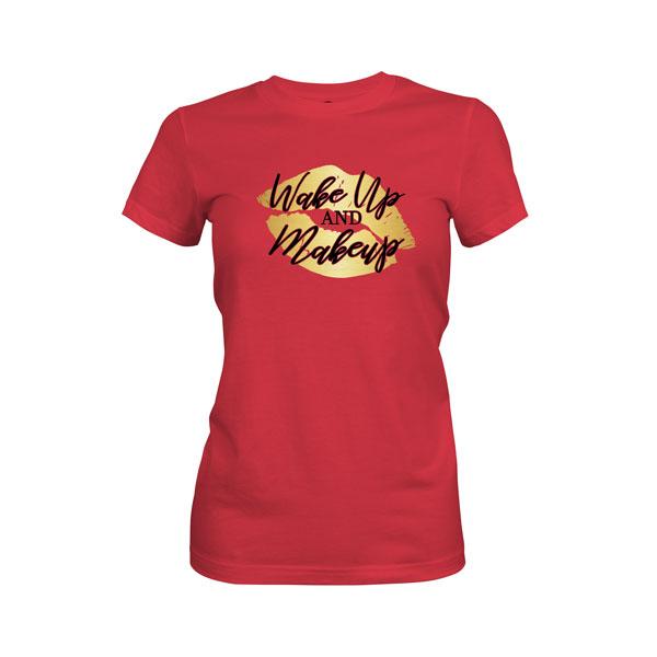 Wake Up and Makeup T Shirt Scarlet