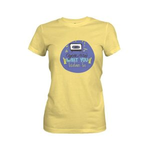 You Are What You Listen To T Shirt Banana Cream 1